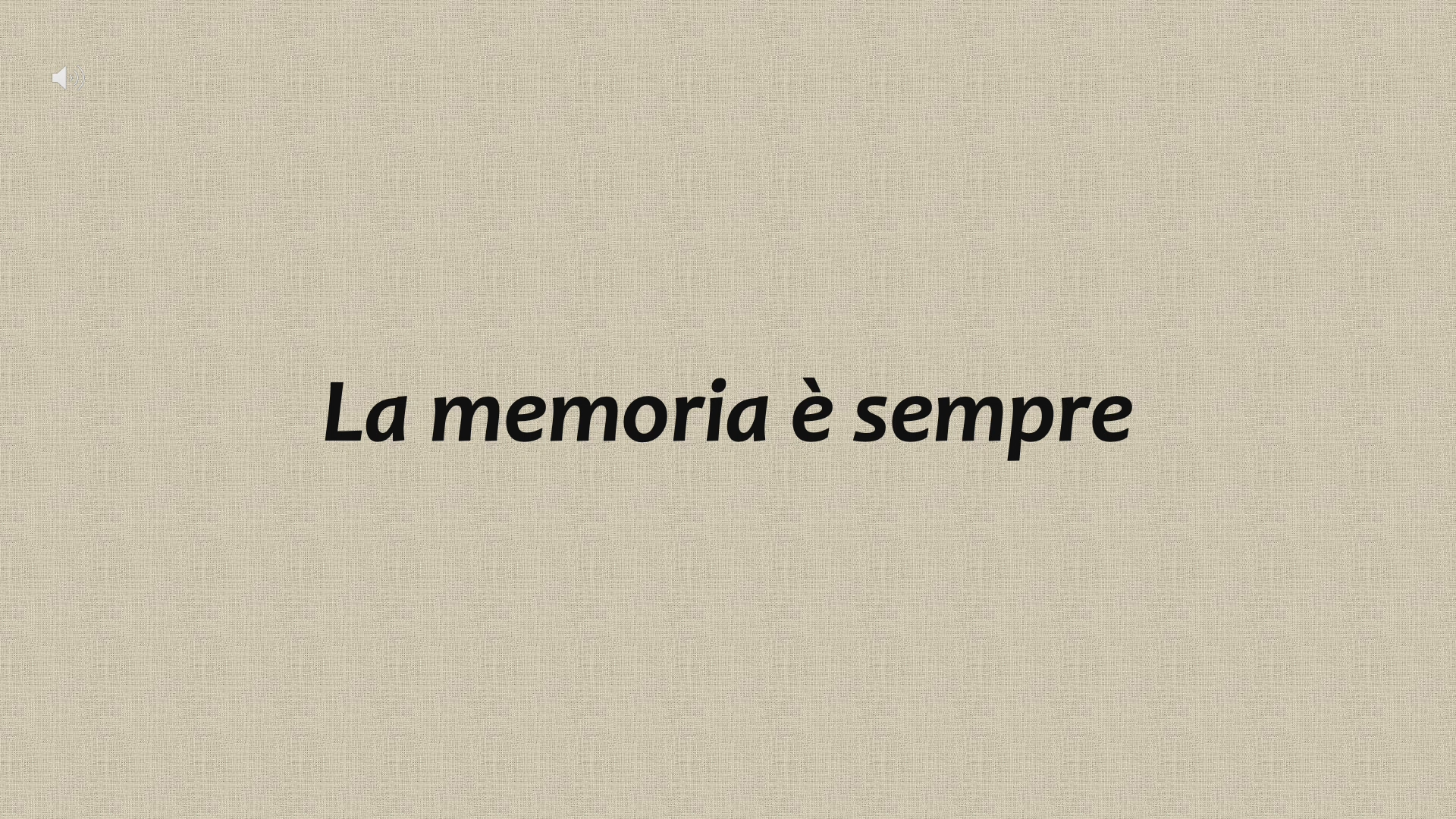 La memoria è sempre: